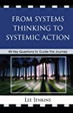img - for From Systems Thinking to Systemic Action: 48 Key Questions to Guide the Journey book / textbook / text book