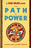 SUN BEAR: THE PATH OF POWER (A Fireside book)