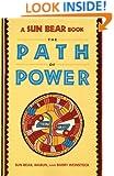 SUN BEAR: THE PATH OF POWER (A Fireside book)