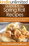 Spring Roll Recipes: A Light And Flav...