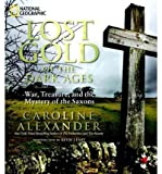 img - for [ Lost Gold of the Dark Ages: War, Treasure, and the Mystery of the Saxons by Alexander, Caroline ( Author ) Oct-2011 Hardcover ] book / textbook / text book