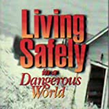 Living Safely In A Dangerous World
