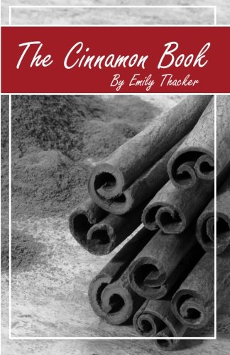 The Cinnamon Book, by Emily Thacker