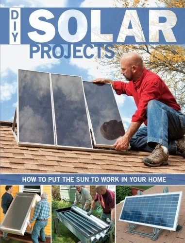 Diy Solar Projects: How To Put The Sun To Work In Your Home front-287955