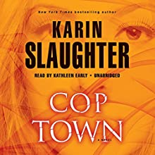 Cop Town (       UNABRIDGED) by Karin Slaughter Narrated by Kathleen Early