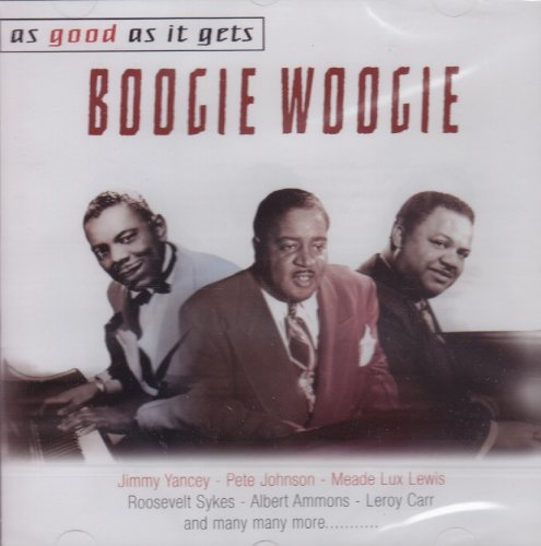 Boogie Woogie: As Good As It Gets (Abridged Version) by Tampa Red, Romeo Nelson & Tampa Red w/Frankie Jaxon, Jimmy Blythe, Pete Johnson and Walter Roland/Leroy Carr