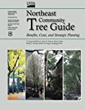 img - for Northeast Community Tree Guide: Benefits, Costs, and Strategic Planting book / textbook / text book
