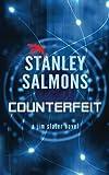 Counterfeit: a jim slater novel (The Jim Slater series) (Volume 2)
