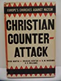 img - for Christian Counter-Attack: Europe's Churches Against Nazism book / textbook / text book