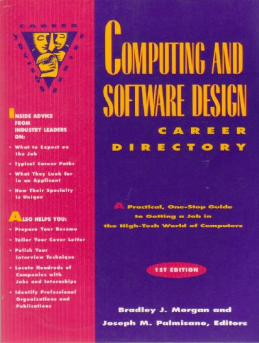 Computing and Software Design Career Directory: A Practical, One-Stop Guide to Getting a Job in the High-Tech World of Comuters