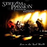Live in the Real World by Stream of Passion [Music CD]