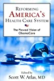 img - for Reforming America's Health Care System: The Flawed Vision of ObamaCare (Hoover Institution Press Publication) book / textbook / text book