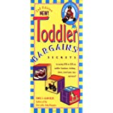 Toddler Bargains: Secrets to Saving 20% to 50% on Toddler Furniture, Clothing, Shoes, Travel Gear, Toys and More! ~ Denise Fields