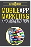 Mobile App Marketing And Monetization: How To Promote Mobile Apps