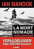 vignette de 'Yeruldelgger n° 03<br /> La mort nomade (Ian Manook)'