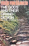The Gods and Their Grand Design: Eighth Wonder of the World (0285626302) by Daniken, Erich von