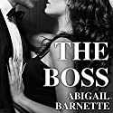 The Boss: Boss, Book 1 (       UNABRIDGED) by Abigail Barnette Narrated by C. J. Bloom