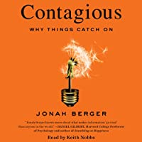 Contagious: Why Things Catch On (       UNABRIDGED) by Jonah Berger Narrated by Keith Nobbs