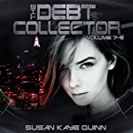 Debt Collector, Episodes 7-9 | Susan Kaye Quinn