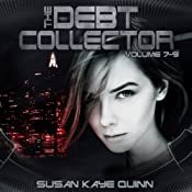 Debt Collector, Episodes 7-9 | Susan Kaye Quinn