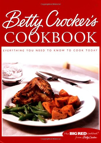Big Red Betty Crocker's Cookbook: Everything You Need to Know to Cook Today