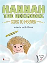 Hannah the Hedgehog Goes to Heaven and Lily Loses Her Best Friend