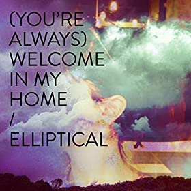 Amazon.com: (You're Always) Welcome in My Home: Elliptical ...