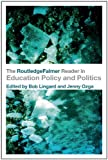 img - for The RoutledgeFalmer Reader in Education Policy and Politics (RoutledgeFalmer Readers in Education) book / textbook / text book