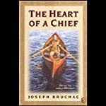 Heart of a Chief | Joseph Bruchac