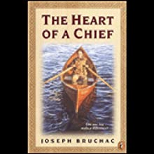 Heart of a Chief (       UNABRIDGED) by Joseph Bruchac Narrated by Pierce Cravens