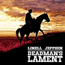 Deadman's Lament: The Deadman Series, Book 1 Audiobook by Linell Jeppsen Narrated by Chase Bradley