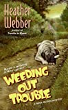 Weeding Out Trouble (Nina Quinn Mysteries)