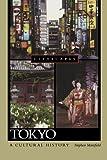 Tokyo A Cultural History (Cityscapes)
