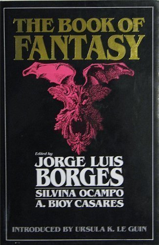 The Book of Fantasy: Jorge Luis Borges, Ursula K. Le Guin: 9780670823932: Amazon.com: Books