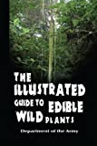 img - for By Department Army The Illustrated Guide to Edible Wild Plants book / textbook / text book