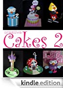 Creative Cakes 2: more pictures and ideas for cake decorators (English Edition) [Edizione Kindle]