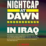Nightcap at Dawn: American Soldiers' Counterinsurgency in Iraq | [J.B. Walker]