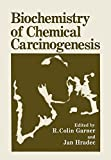 img - for Biochemistry of Chemical Carcinogenesis book / textbook / text book