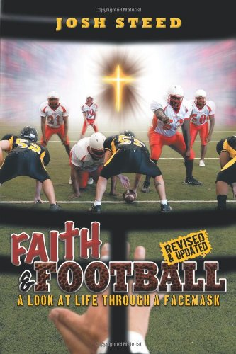 Faith & Football: A Look at Life Through a Facemask
