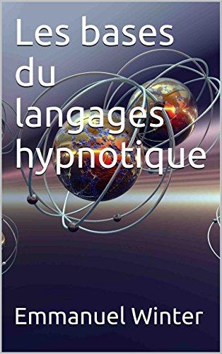 Les bases du langages hypnotique