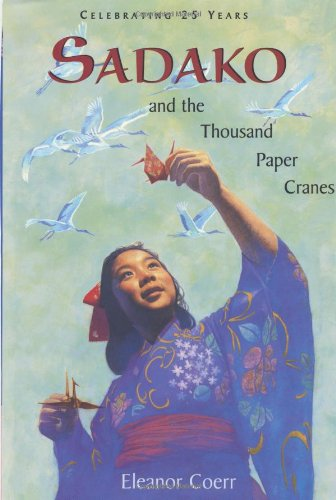 Sadako and the Thousand Paper Cranes: 25th Anniversary edition