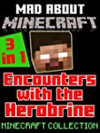 ENCOUNTERS WITH THE HEROBRINE 3-IN-1:...
