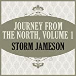 Journey From the North, Volume 1 (       UNABRIDGED) by Storm Jameson Narrated by Sally Anderson