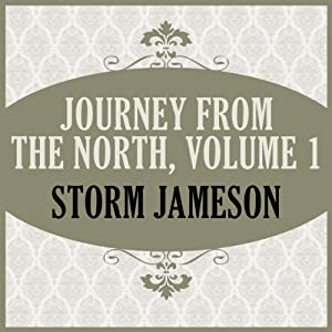 Journey From the North, Volume 1 | [Storm Jameson]