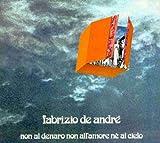 echange, troc Fabrizio De Andre - Non Al Denaro Non Allamore Ne Al Cielo