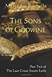 img - for The Sons of Godwine: Part Two of The Last Great Saxon Earls (Volume 2) book / textbook / text book