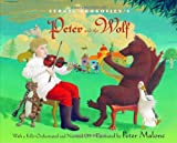 Sergei Prokofievs Peter and the Wolf: With a Fully-Orchestrated and Narrated CD