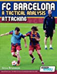 FC Barcelona - A Tactical Analysis: A...