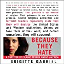 Because They Hate: A Survivor of Islamic Terror Warns America (       UNABRIDGED) by Brigitte Gabriel Narrated by Brigitte Gabriel
