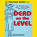 Dead on the Level Audiobook by Helen Nielsen Narrated by Christian Rummel